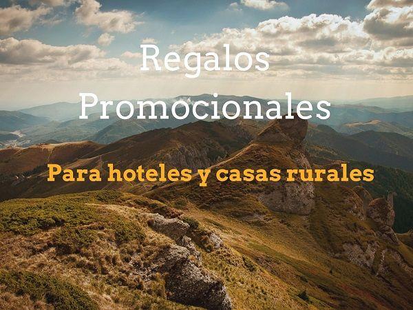 regalos promocionales hoteles y casas rurales
